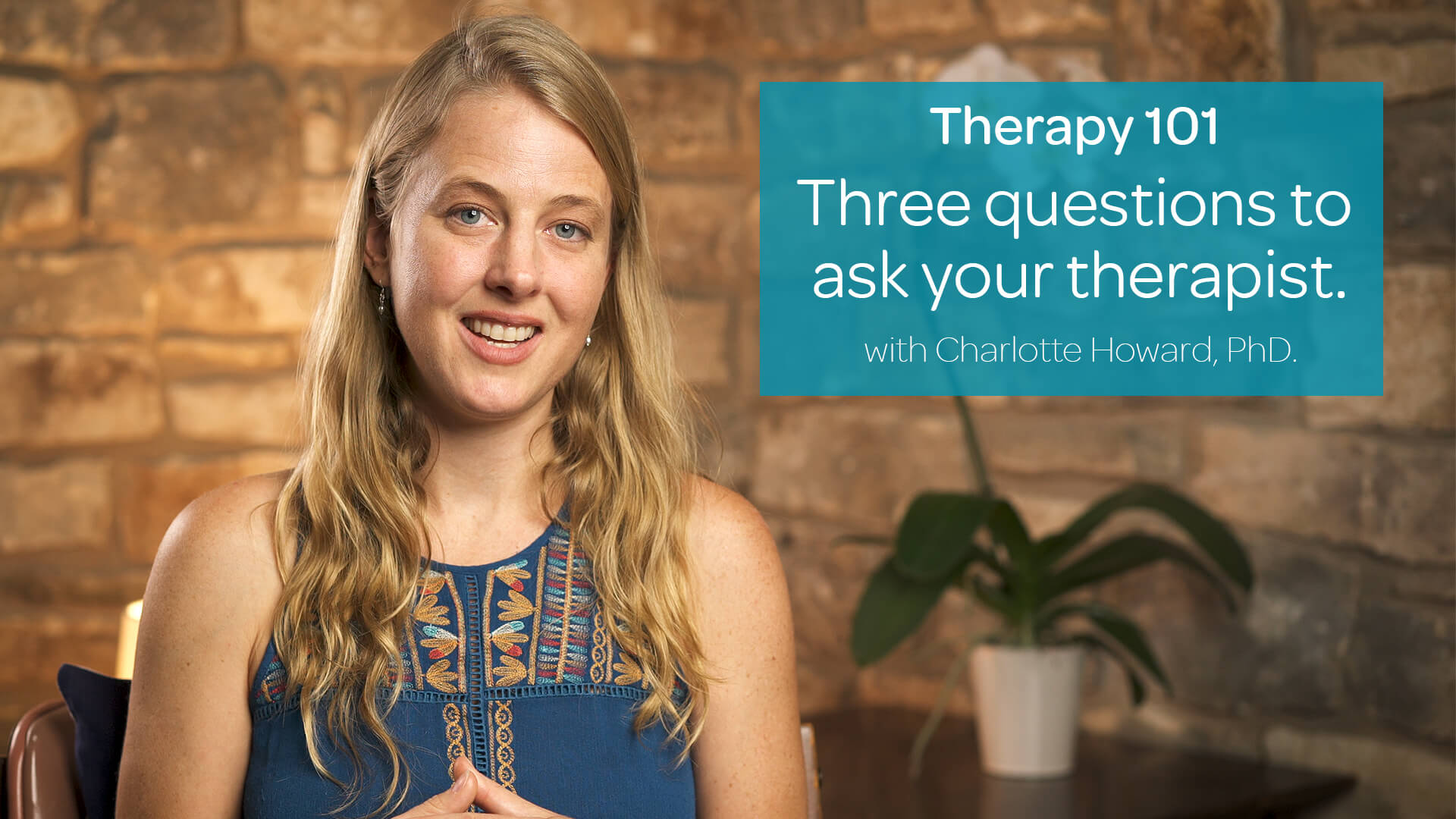 Three Questions to Ask Your Therapist